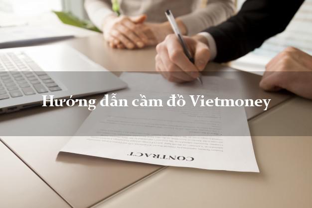 Hướng dẫn cầm đồ Vietmoney