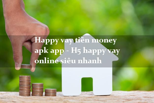 Happy vay tiền money apk app