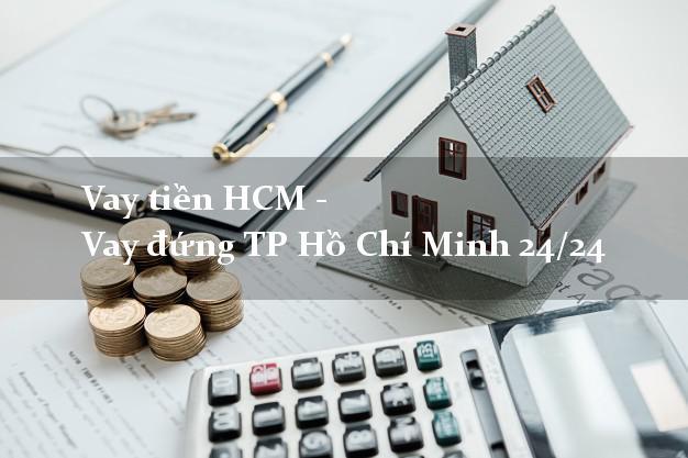 Vay tiền HCM - Vay đứng TP Hồ Chí Minh 24/24