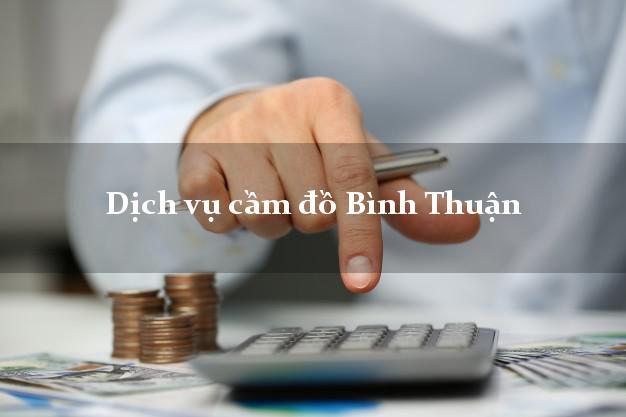 Dịch vụ cầm đồ Bình Thuận