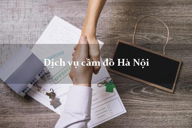 Dịch vụ cầm đồ Hà Nội