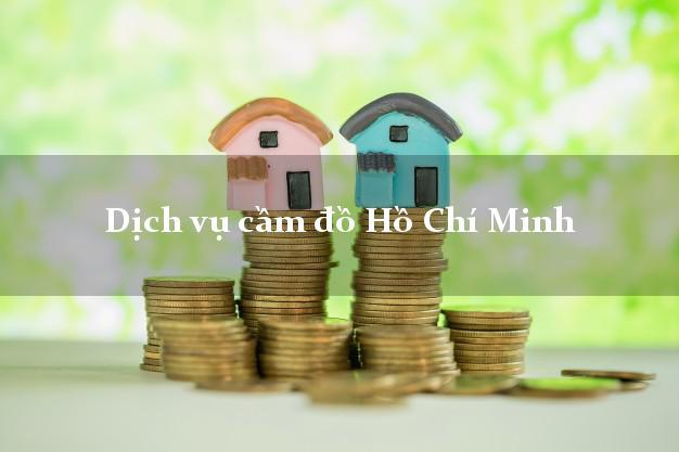 Dịch vụ cầm đồ Hồ Chí Minh