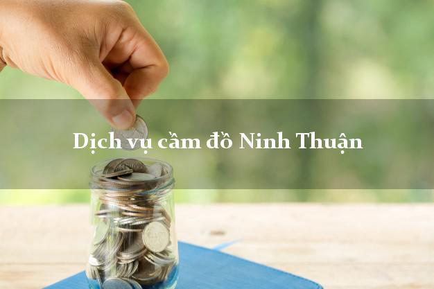 Dịch vụ cầm đồ Ninh Thuận