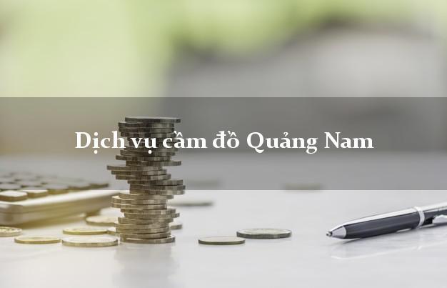 Dịch vụ cầm đồ Quảng Nam