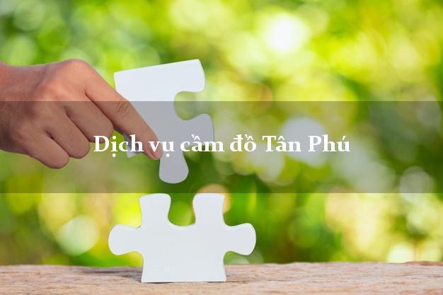 Dịch vụ cầm đồ Tân Phú