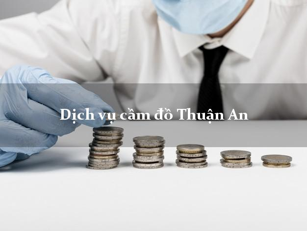 Dịch vụ cầm đồ Thuận An