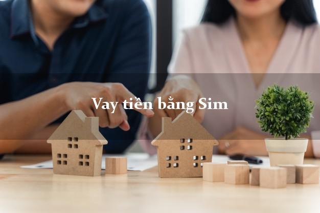 Vay tiền bằng Sim Không Mặt Mặt