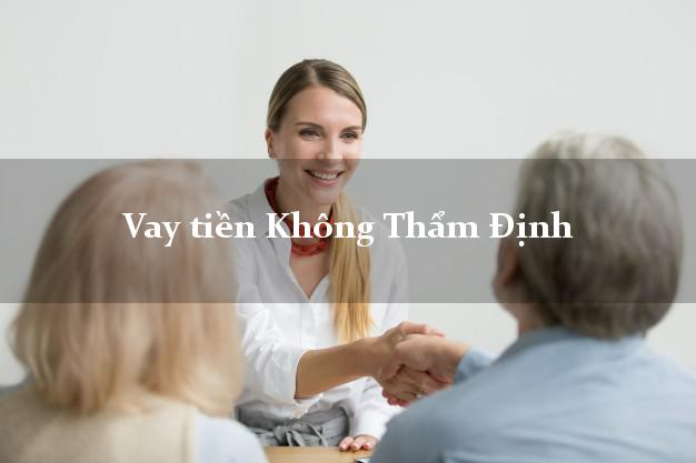 Vay tiền Không Thẩm Định Online